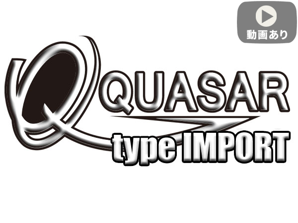 ����ư�����������������QUASAR [����������] type IMPORT